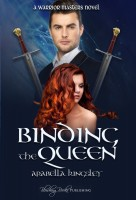 Arabella Kingsley - Binding the Queen