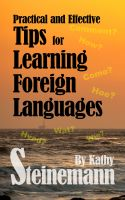 Kathy Steinemann - Practical and Effective Tips for Learning Foreign Languages