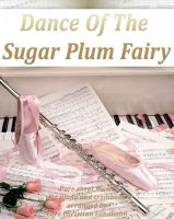 Pure Sheet Music - Dance Of The Sugar Plum Fairy Pure sheet music for piano and trombone arranged by Lars Christian Lundholm
