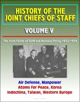 Progressive Management - History of the Joint Chiefs of Staff - Volume V: The Joint Chiefs of Staff and National Policy 1953-1954 - Air Defense, Manpower, Atoms for Peace, Korea, Indochina, Taiwan, Western Europe