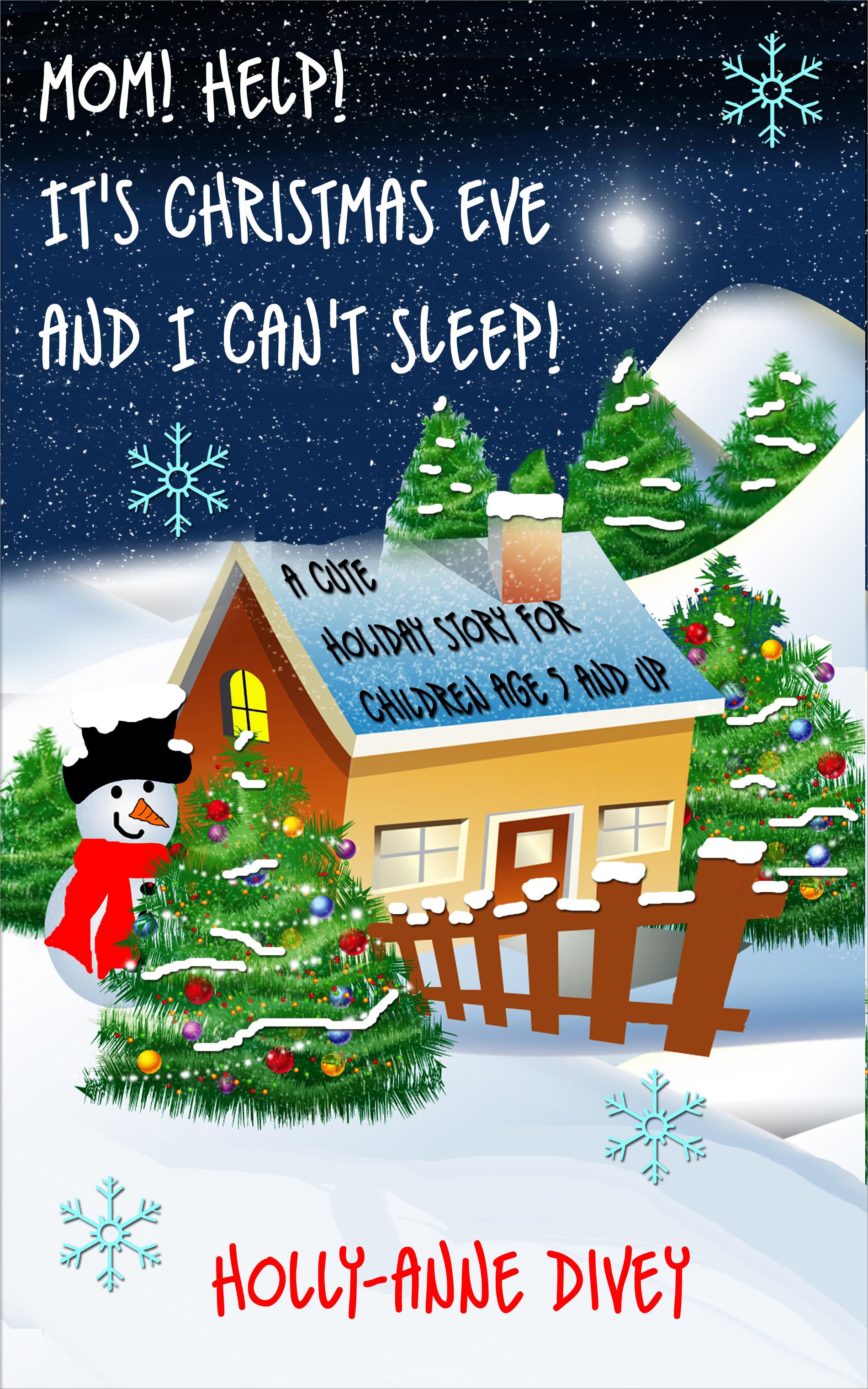 mom help its christmas eve - How To Go To Sleep On Christmas Eve