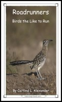 Caitlind L. Alexander - Roadrunners: Birds That Like To Run