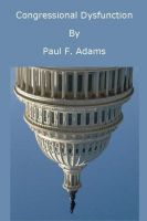 Paul Adams - Congressional Dysfunction