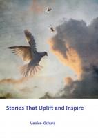 Venice Kichura - Stories That Uplift and Inspire