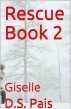 Rescue Book 2 - Giselle by D.S.Pais