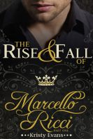 Kristy Evans - The Rise & Fall of Marcello Ricci
