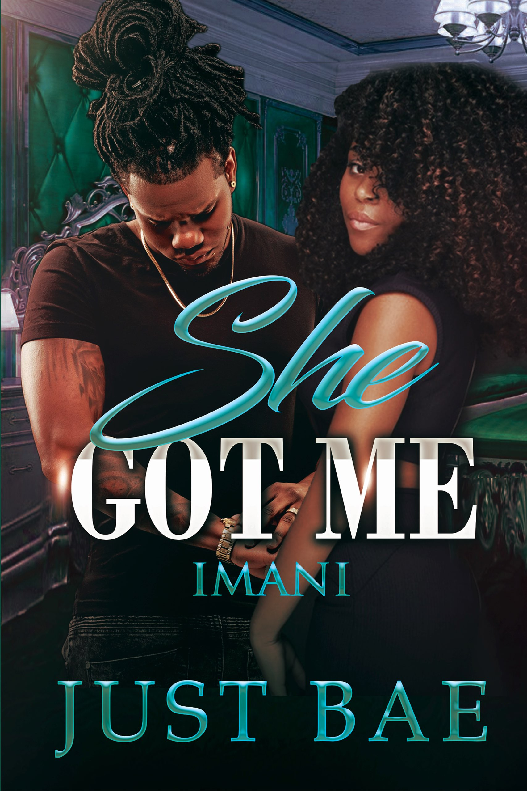 She Got Me: Imani, an Ebook by Just Bae