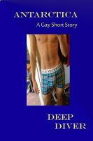 Deep Diver - Antarctica  A Gay Short Story