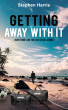 Getting Away With It by Stephen Harris