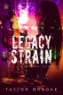 Legacy Strain by Taylor Brooke