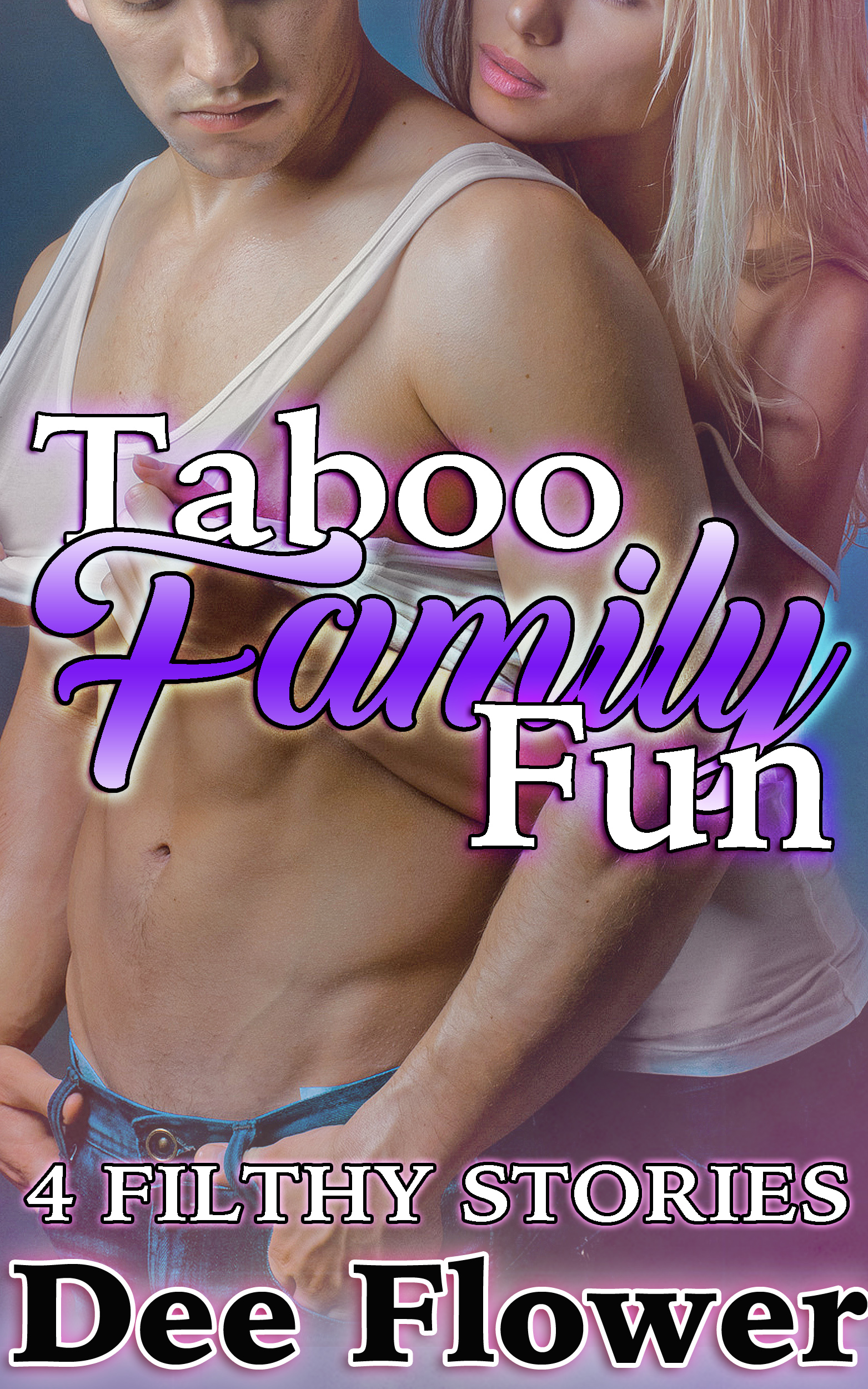Taboo Family Fun: 4 FILTHY Stories