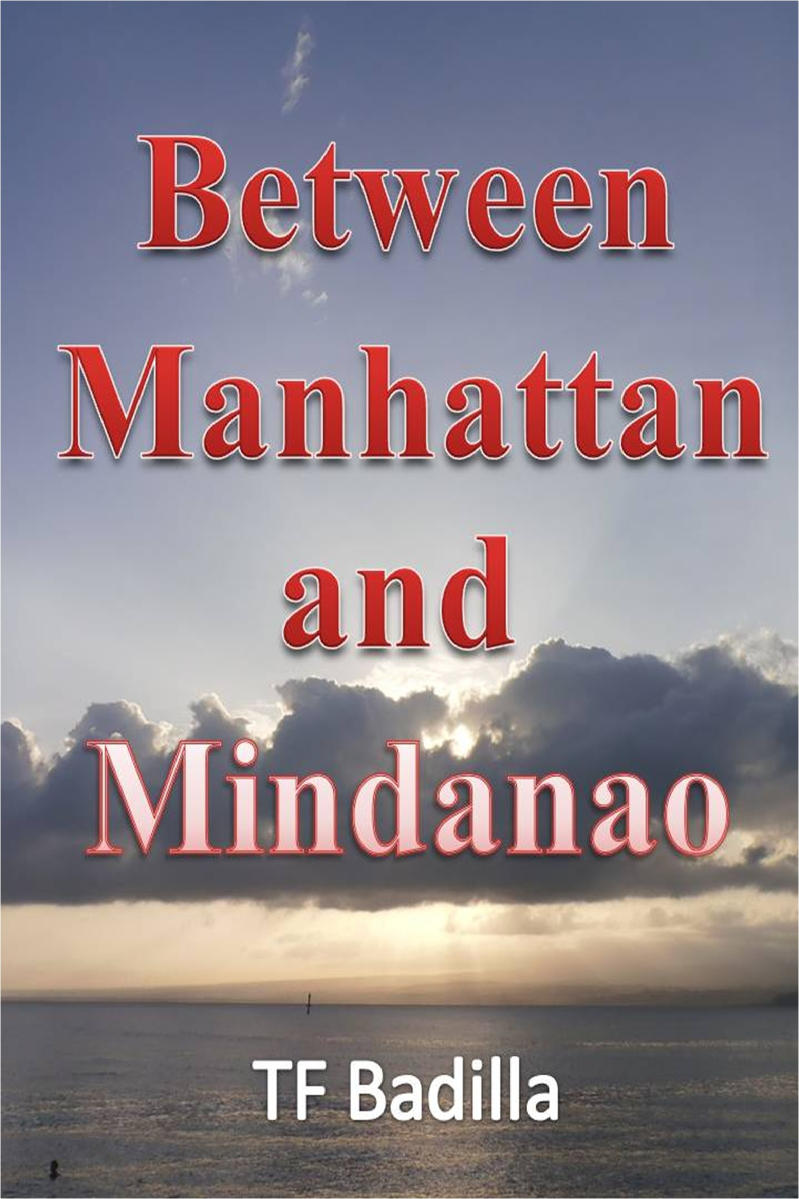Smashwords – Between Manhattan and Mindanao – a book by TF Badilla