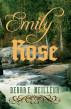 Emily Rose by Debra E. Meilleur