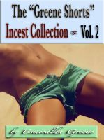 "Esmeralda Greene - The ""Greene Shorts"" Incest Collection; Volume 2"