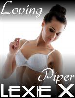 Lexie X - Loving Piper