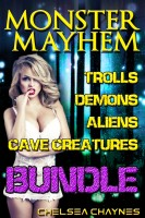 Chelsea Chaynes - Monster Mayhem Bundle (Monster Erotica: Trolls, Demons, Aliens & Cave Creatures)