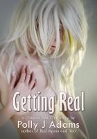 Polly J Adams - Getting Real (a Campus Sex Club story)