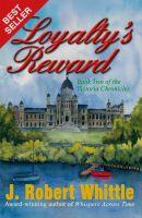 J. Robert Whittle - Loyalty's Reward - Victoria Chronicles Trilogy, Book 2