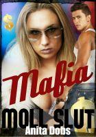 Anita Dobs - Mafia Moll Slut (Gang-Bang Erotica)