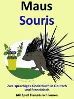 LingoLibros - Bilinguales Kinderbuch in Deutsch und Französisch: Maus - Souris - Die Serie zum Französisch Lernen