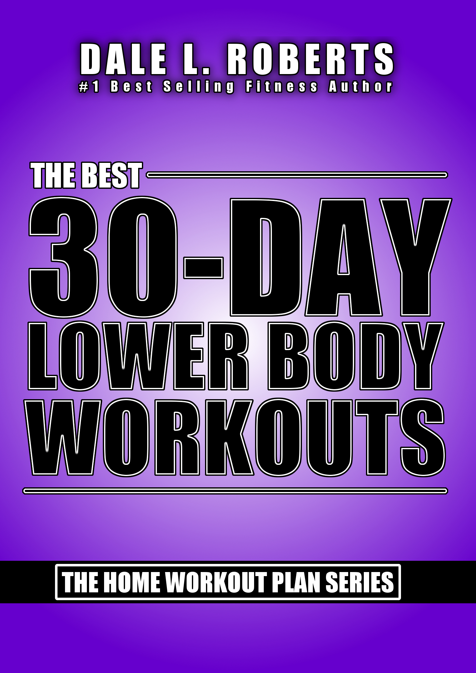 The Best 30 Day Lower Body Workouts Home Workout Plan