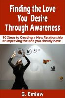 Cover for 'Finding The Love You Desire Through Awareness'
