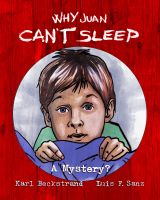 Karl Beckstrand - Why Juan Can't Sleep: A Mystery?