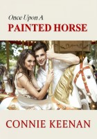 Connie Keenan - Once Upon A Painted Horse