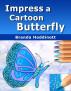 Impress a Cartoon Butterfly by Brenda Hoddinott