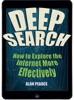 Alan Pearce - Deep Search – How to Explore the Internet More Effectively