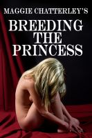 Maggie Chatterley - Breeding the Princess