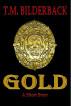 Gold - A Short Story by T. M. Bilderback