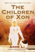 The Children of Xon by Ande Li