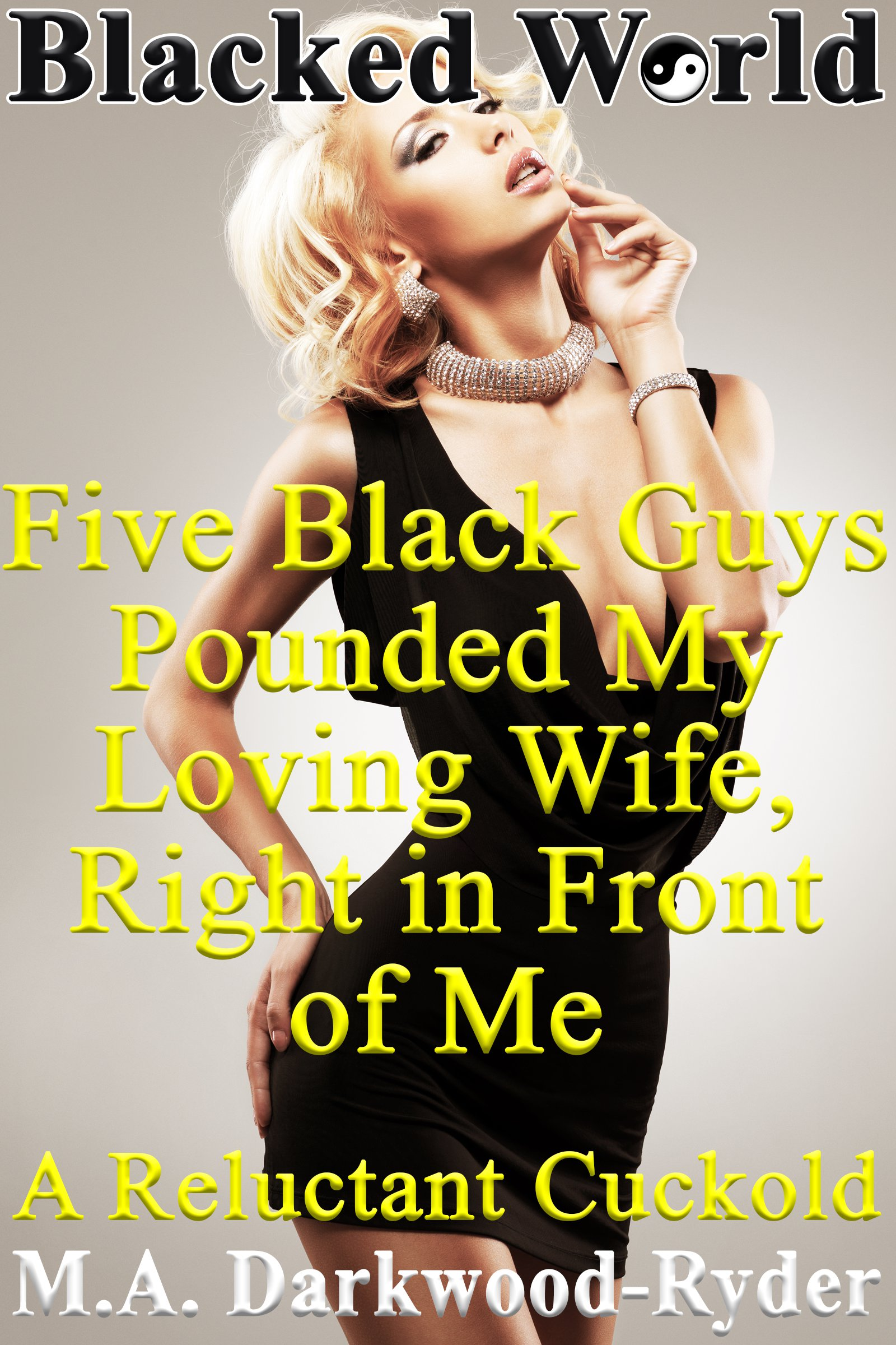 Blacked World Five Black Guys Pounded My Loving Wife