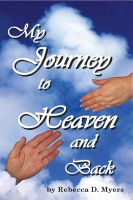 Cover for 'My Journey To Heaven And Back'