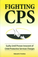 Deborah K. Frontiera - Fighting CPS Guilty Until Proven Innocent of Child Protective Services' Charges