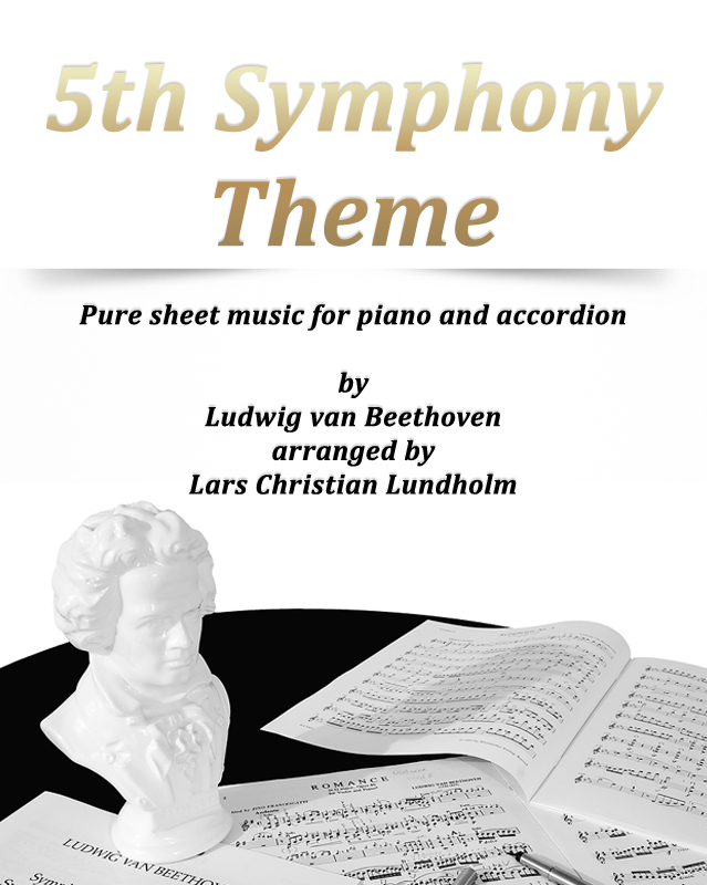 5th Symphony Theme Pure Sheet Music For Piano And Accordion By Ludwig Van Beethoven Arranged By Lars Christian Lundholm An Ebook By Pure Sheet Music
