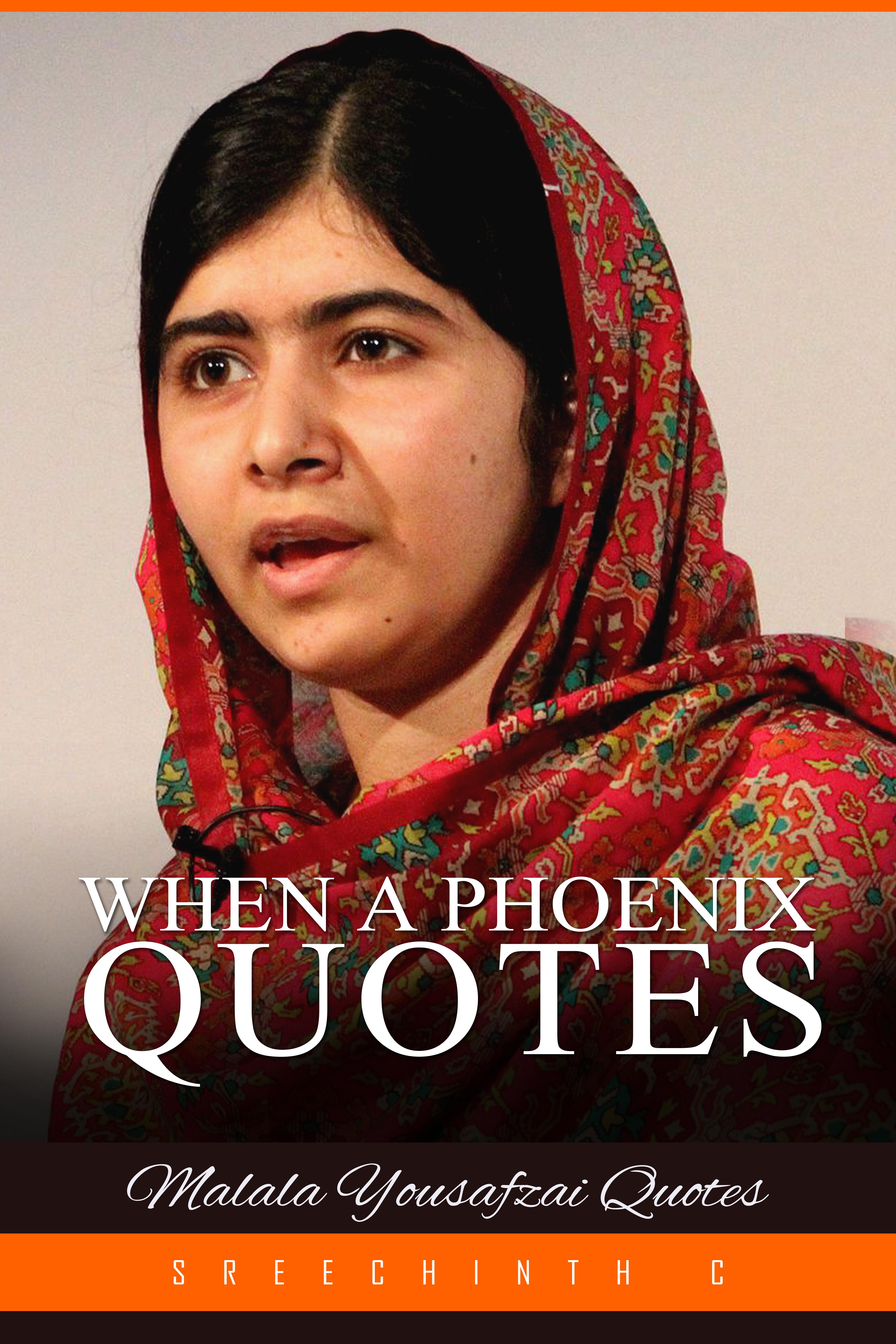 Smashwords - When a Phoenix Quotes : Malala Yousafzai ...