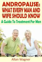 Binders Publishing - Andropause: What Every Man and Wife Should Know A Guide To Treatment For Male Menopause