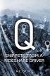 Q: Snippets from a Rideshare Driver by R.C. Otovic