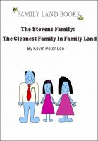 Kevin Peter Lee - The Stevens Family: The Cleanest Family In Family Land
