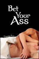 Zinnia Fox - Bet Your Ass
