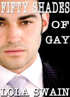 Lola Swain - Fifty Shades of Gay