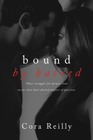 Cora Reilly - Bound By Hatred