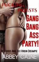 Abbey Caine - Gang Bang Ass Party (Religious Anal Sex Virgin Creampie)