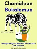 LingoLibros - Zweisprachiges Kinderbuch in Deutsch und Türkisch: Chamäleon - Bukalemun - Die Serie zum Türkisch Lernen