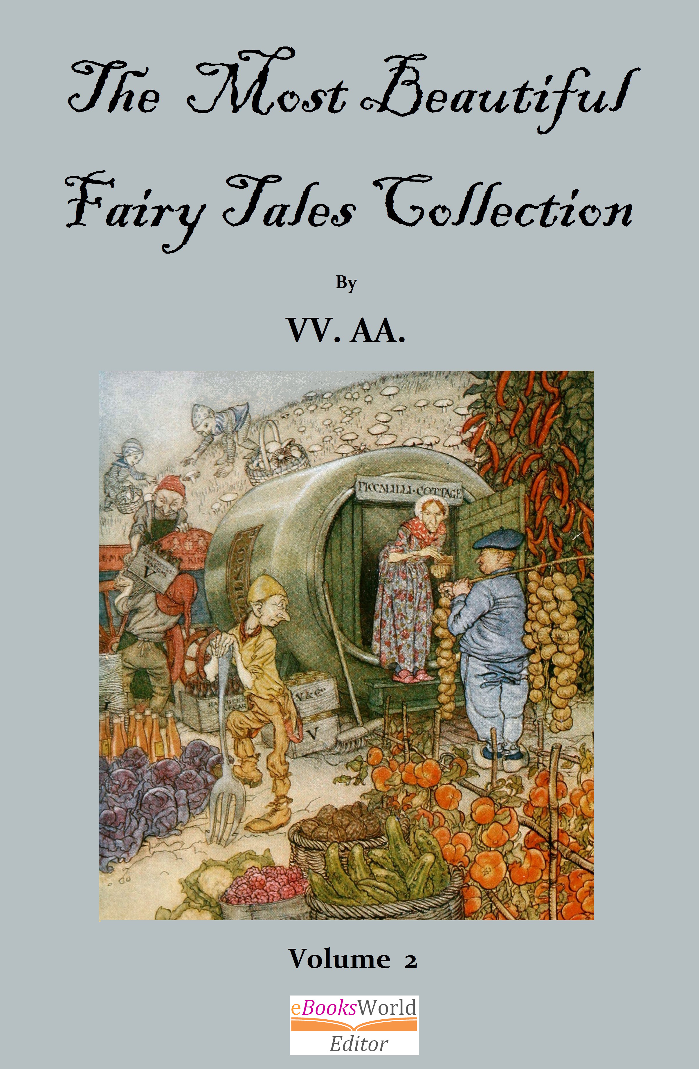 The Most Beautiful Fairy Tales Collection - Vol 2, an Ebook by Autori Vari