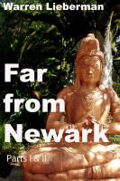 Far from Newark Parts I & II