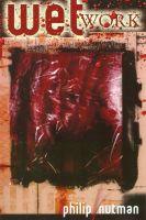 Philip Nutman - Wet Work