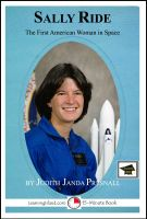 Judith Janda Presnall - Sally Ride: The First American Woman in Space: Educational Version